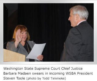 Washington State Supreme Court Chief Justice Barbara Madaen swears in incoming WSBA President Steven Toole